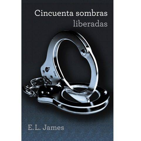 CINCUENTA SOMBRAS LIBERADAS (TRILOGIA CINCUENTA SOMBRAS 3).