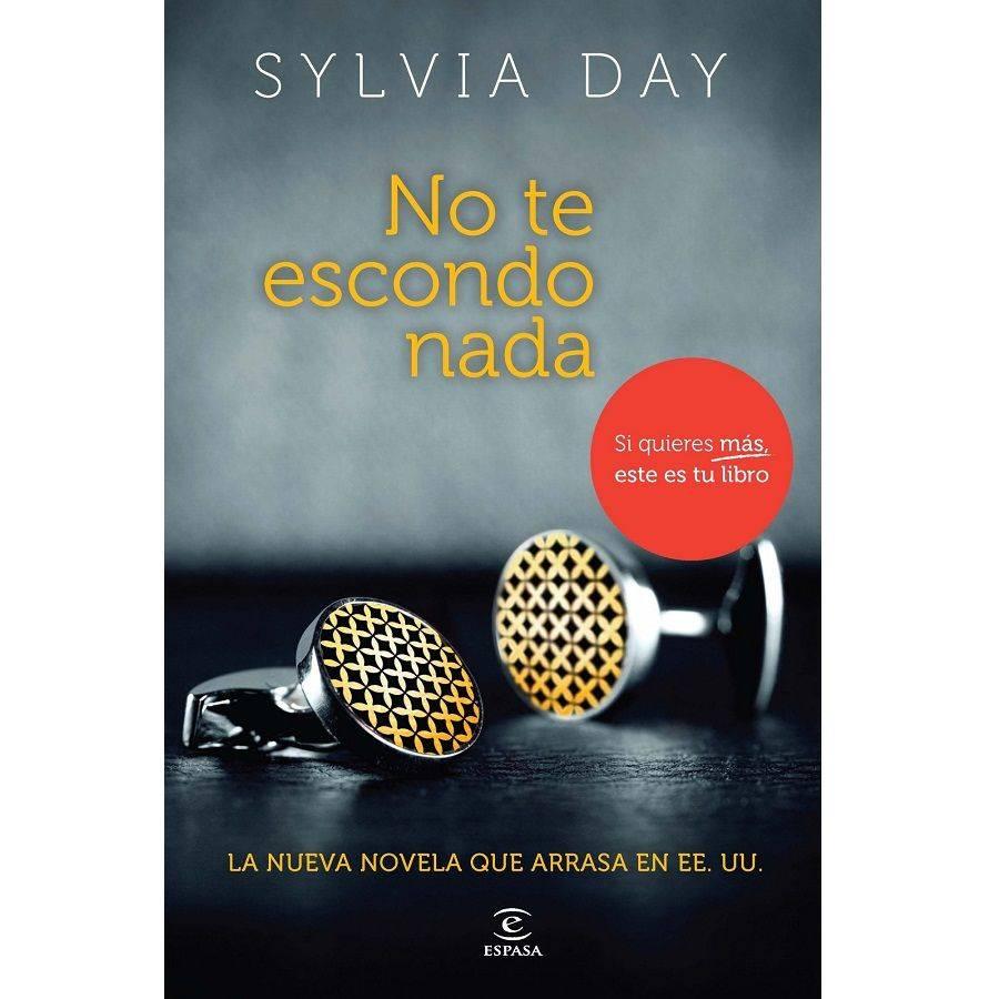 NO TE ESCONDO NADA BY SILVIA DAY (NOVELA)
