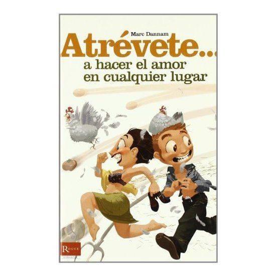 ATREVETE... A HACER EL AMOR EN CUALQUIER LUGAR